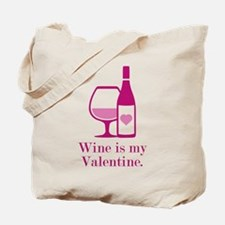Wine Is My Valentine Tote Bag