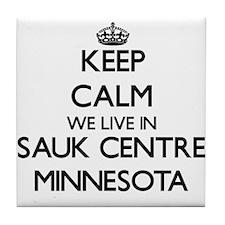 Keep calm we live in Sauk Centre Minn Tile Coaster