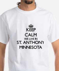 Keep calm we live in St. Anthony Minnesota T-Shirt