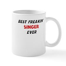 Best Freakin Singer Ever Mugs