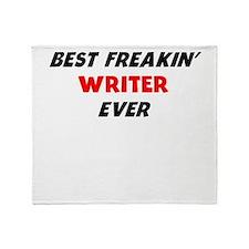 Best Freakin Writer Ever Throw Blanket
