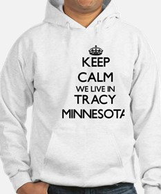 Keep calm we live in Tracy Minne Hoodie Sweatshirt