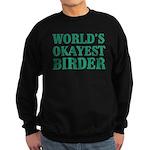 World's Okayest Birder Sweatshirt (dark)