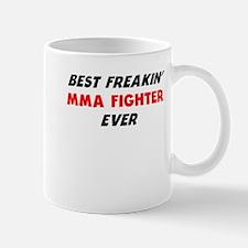 Best Freakin MMA Fighter Ever Mugs