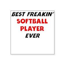 Best Freakin Softball Player Ever Sticker