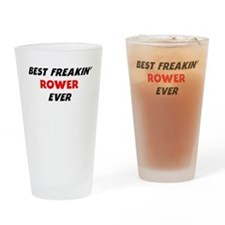Best Freakin Rower Ever Drinking Glass
