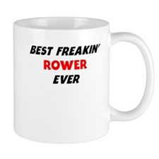 Best Freakin Rower Ever Mugs