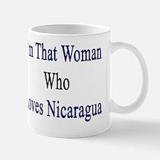 I'm That Woman Who Loves Nicaragua  Mug