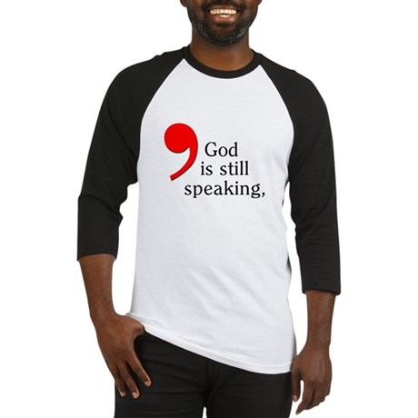 God is Still Speaking Baseball Jersey