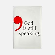 God is Still Speaking Rectangle Magnet