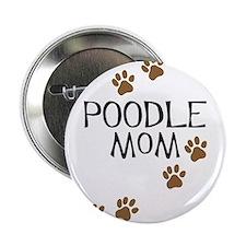 Poodle Mom Button