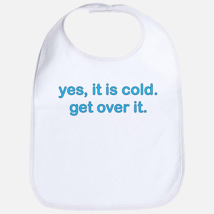 Yes, Cold Bib