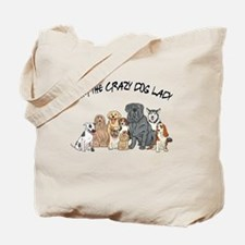 I Am the Crazy Dog Lady Tote Bag