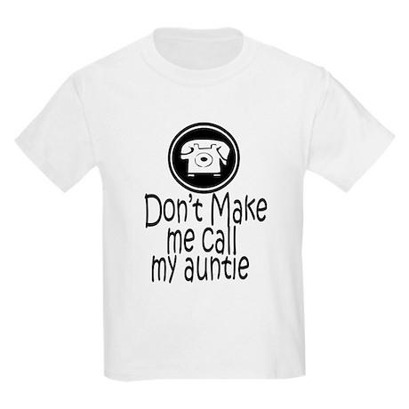 Don't Make Me Call My Auntie Kids Light T-Shirt