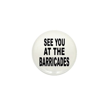 See You at the Barricades Mini Button (100 pack)