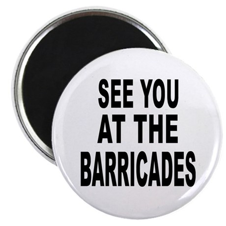 "See You at the Barricades 2.25"" Magnet (10 pack)"