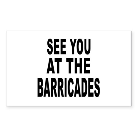 See You at the Barricades Rectangle Sticker