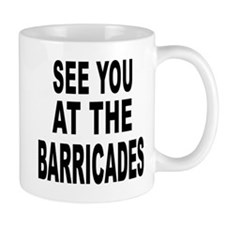 See You at the Barricades Mug