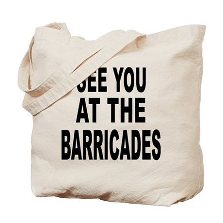 See You at the Barricades Tote Bag