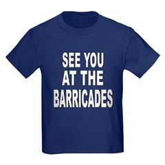 See You at the Barricades T
