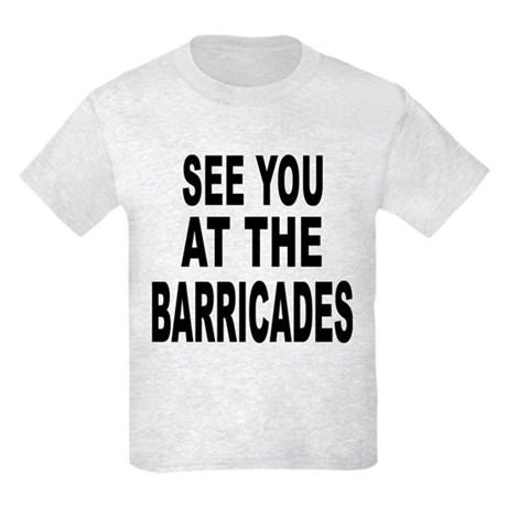 See You at the Barricades Kids Light T-Shirt