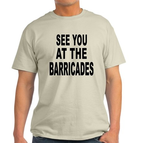 See You at the Barricades Light T-Shirt