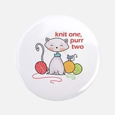 "KNIT ONE PURR TWO 3.5"" Button"