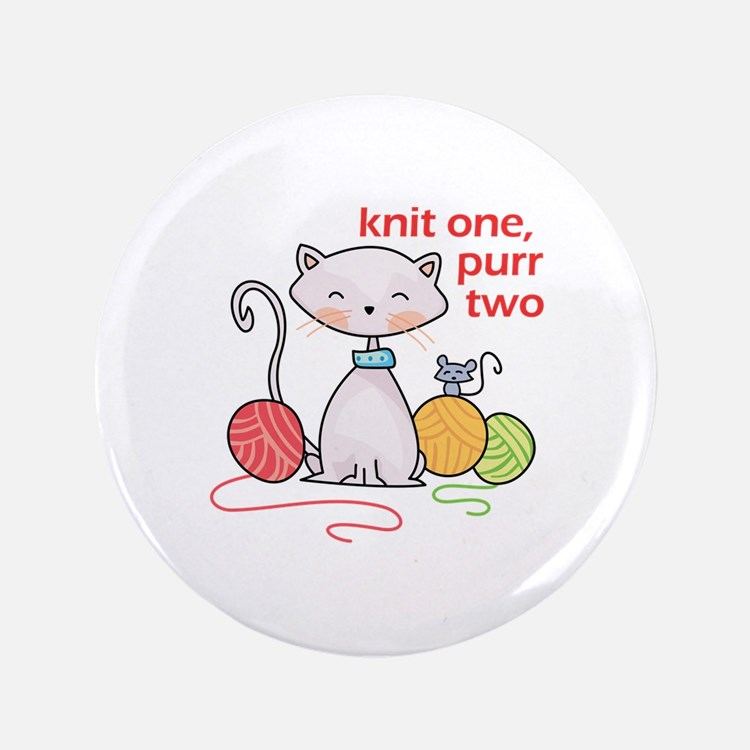 """KNIT ONE PURR TWO 3.5"""" Button"""