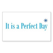 Perfect day Decal
