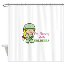 Mommy Saves Soldiers Shower Curtain