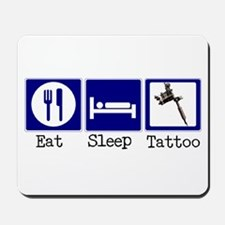 Eat, Sleep, Tattoo Mousepad