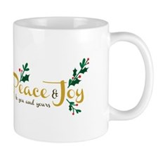 Peace & Joy To You And Yours Mugs