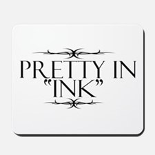Pretty in Ink Mousepad