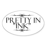 Pretty in Ink Oval Sticker