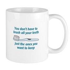 BRUSH ALL YOUR TEETH Mugs