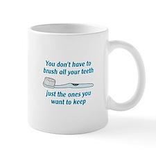 BRUSH ALL YOUR TEETH Mugs