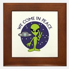 WE COME IN PEACE Framed Tile