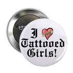 "I love Tattooed Girls 2.25"" Button (10 pack)"