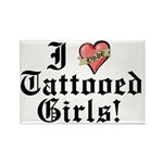 I love Tattooed Girls Rectangle Magnet