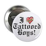I love Tattooed Boys Button