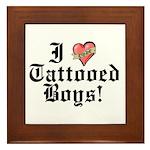 I love Tattooed Boys Framed Tile
