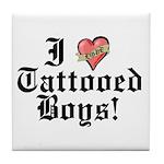 I love Tattooed Boys Tile Coaster