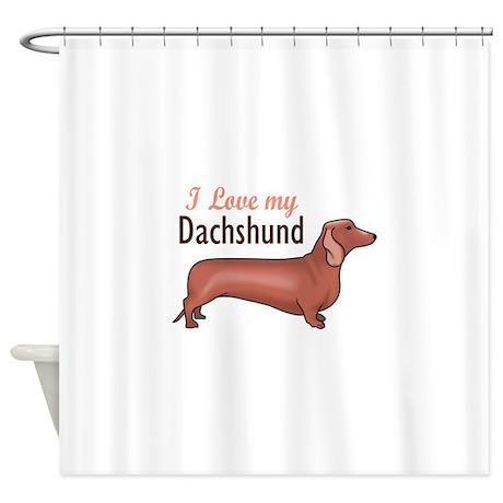 I LOVE MY DACHSHUND Shower Curtain