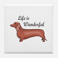 LIFE IS WIENDERFUL Tile Coaster