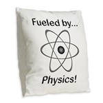 Fueled by Physics Burlap Throw Pillow