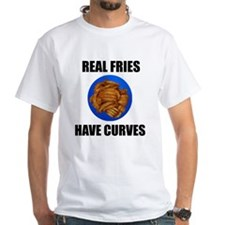 Real fries have curves Shirt