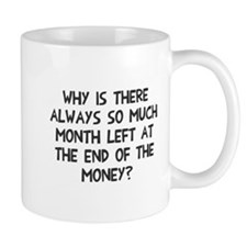 Month end of the money Mug