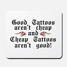 Good Tattoos Mousepad