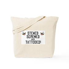 Stewed, Screwed, and Tattooed Tote Bag