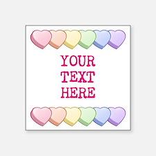 "Custom Rainbow Candy Hearts Square Sticker 3"" x 3"""